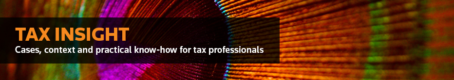 Tax Insight. Cases, context and practical know-how for tax professionals.